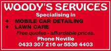 Specialising in  MOBILE CAR DETAILING  LAWN CARE Free quotes - affordable prices. Phone Neville 0433 307 216 or 5536 4403