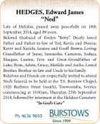 """HEDGES, Edward James """"Ned"""" Late of Helidon, passed away peacefully on 18th September 2014, aged 89 years. Beloved Husband of Evelyn """"Betty"""". Dearly loved Father and Father-in-law of Ted, Kevin and Donna; Kerry and Nerida; Leanne and Geoff Brown. Loving Grandfather of Jason, Samantha, Cameron, Joshua, Maegan, Lauren, Erin and ..."""