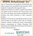 """BYRNE, Richard Joseph """"Joe"""" Late of Toowoomba and formerly of Pittsworth and Allora, passed away peacefully in the presence of his family, 21st September 2014, aged 93 years. Much loved Husband of Elaine. Dearly loved Father and Father-in-law of Darryl and Tracey; Barry and Sue; Chris and Cindy; and Andrew ..."""