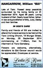 """NANCARROW, William """"Bill"""" Late of Tiaro. Passed away peacefully surrounded by his loving family on 21 September 2014. Aged 88 years. Loving husband of Gail. Dearly loved father, fatherin-law and grandfather of Billy, Judy, Debby and their families. IN GOD'S CARE Family and friends of Bill are invited to ..."""