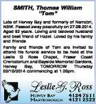 """SMITH, Thomas William """"Tom"""" Late of Hervey Bay and formerly of Narrabri, NSW. Passed away peacefully on 27.09.2014. Aged 92 years. Loving and beloved husband and best friend of Hazel. Loved by his family and friends Family and friends of Tom are invited to attend his funeral service ..."""