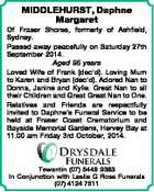MIDDLEHURST, Daphne Margaret Of Fraser Shores, formerly of Ashfield, Sydney. Passed away peacefully on Saturday 27th September 2014. Aged 95 years Loved Wife of Frank (dec'd). Loving Mum to Karen and Bryan (dec'd). Adored Nan to Donna, Janine and Kylie. Great Nan to all their Children and Great ...