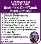 STANTHORPE RSL SERVICES CLUB Qualified Chef/Cook (position of 2nd Chef)  30 plus hours a week (casual position or perm/part time)  Experience essential  Bright, creative and passionate about your job  Ability to cope with high volume and functions  Knowledge of food and labor costs essential  Ability to work independently ...