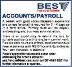 ACCOUNTS/PAYROLL A person with good accounts/payroll experience and an eye for detail is required for 2 - 4 days pw in a farm office. Primary roles will be payroll, bookkeeping and business administration. There is an opportunity to extend the role for suitable applicants with a long term commitment ...