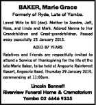 BAKER, Marie Grace Formerly of Ryde, Late of Yamba. Loved Wife to Bill (dec). Mother to Sandra, Jeff, Ross, and Linda and Mark. Adored Nanna to Her Grandchildren and Great-grandchildren. Passed away peacefully 25 January 2015. AGED 87 YEARS Relatives and Friends are respectfully invited to attend a Service of ...