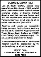CLANCY, Darrin Paul Late of South Grafton, passed away peacefully on 24th January, 2015, aged 47 years. Much loved son of Harold & Esther, cherished brother of Graeme, Michael, Suzanne and their partners Donna, Jeni, Rod and friend of Mark, treasured father of Tomas & Madyson, loved uncle to all his nieces ...