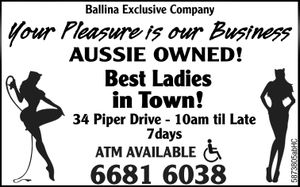 Ballina Exclusive    AUSSIEOWNER!!  Best Ladies in Town.  ATM Available!