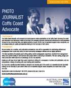 [Opportunities with APN] PHOTO JOURNALIST Coffs Coast Advocate The Company The Coffs Coast Advocate is the largest and most dynamic media organisation on the Coffs Coast. Servicing the coast and hinterland from Nambucca Heads to Red Rock, the company connects, informs and influences the local population through its two community ...