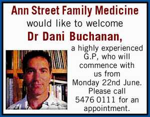 would like to welcome   Dr Dani Buchanan,   a highly experienced G.P, who will commence with us from Monday 22nd June.   Please call 5476 0111 for an appointment.