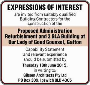 are invited from suitably qualified Building Contractors for the   construction of the Proposed Administration Refurbishment and 3 GLA Building at Our Lady of Good Counsel, Gatton    Capability Statement and relevant experience should be submitted by   Thursday 18th June 2015,    in writing to: Gibson Architects Pty Ltd PO Box 309, Ipswich ...