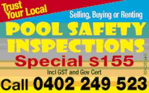 Selling,   Buying or Renting Pool Safety Inspections   Special $155 Incl GST and Gov Cert   Call now!