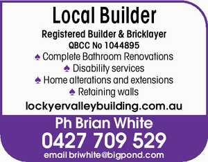 Registered Builder & Bricklayer   QBCC No 1044895   Complete Bathroom Renovations   Disability services   Home alterations and extensions   Retaining walls   lockyervalleybuilding.com.au   Ph Brian White   email briwhite@bigpond.com