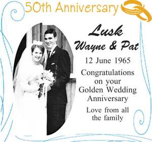Wayne & Pat  12 June 1965  Congratulations on your Golden Wedding Anniversary  Love from all the family
