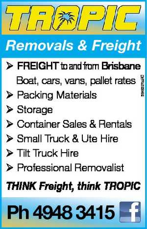 FREIGHT to and from Brisbane Boat, cars, vans, pallet rates Packing Materials Storage Container Sales & Rentals Small Truck & Ute Hire Tilt Truck Hire Professional Removalist