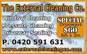 Window Cleaning   Pressure Cleaning   Driveway Sealing   P: 0420 591 631 31 www.externalcleaningco.com   Special Driveways from $60 8mx3m