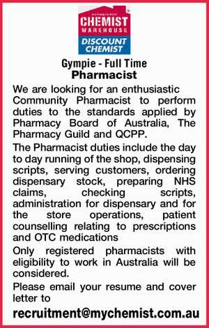 Gympie - Full Time Pharmacist   We are looking for an enthusiastic Community Pharmacist to perform duties to the standards applied by Pharmacy Board of Australia, The Pharmacy Guild and QCPP.   The Pharmacist duties include the day to day running of the shop, dispensing scripts, serving customers, ordering dispensary stock, preparing NHS ...