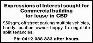 Expressions of Interest sought for Commercial building for lease in CBD    950sqm, off street parking multiple vehicles, handy location owner happy to negotiate split tenancies.   Ph: 0412 088 333 after hours.