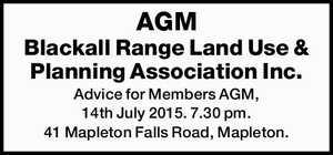 AGM Blackall Range Land Use & Planning Association Inc.   Advice for Members AGM,   14th July 2015. 7.30 pm.   41 Mapleton Falls Road, Mapleton.