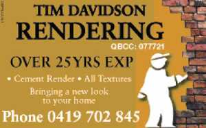 Tim Davidson Rendering - big font Over 25yrs Exp Cement Render All Textures Bringing a new look to your home Phone 0419 702 845 QBCC: 077721