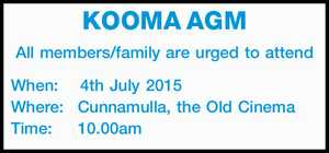 KOOMA AGM All members/family are urged to attend When: 4th July 2015 Where: Cunnamulla, the Old Cinema Time: 10.00am