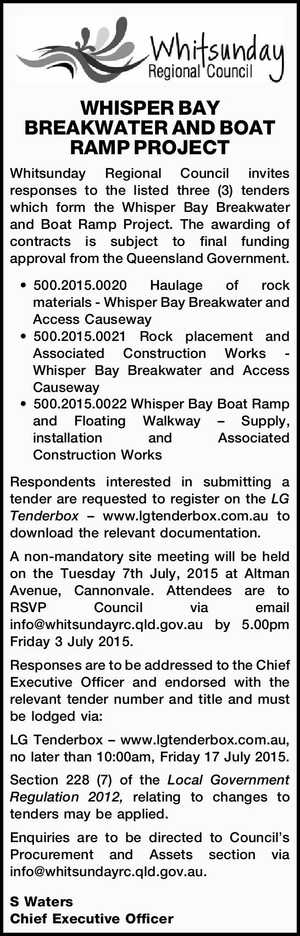 Whitsunday Regional Council invites responses to the listed three (3) tenders which form the Whisper Bay Breakwater and Boat Ramp Project. The awarding of contracts is subject to final funding approval from the Queensland Government. 500.2015.0020 Haulage of rock materials - Whisper Bay Breakwater and Access Causeway 500.2015 ...