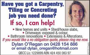 I CAN HELP!   - New Homes and Units - Shed/House Slabs - Driveways - exposed & colour - Bathroom renovations - Extensions & renovations  For a no obligation quote, ring me now!   Dylan O'Regan 0428 154 886 email: dylan_oregan@hotmail.com   QBCC: 1229899 ABN: 424 450 083 97