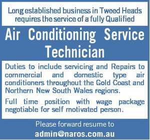 Long established business in Tweed Heads requires the service of a fully Qualified Air Conditioning Service Technician