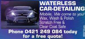 WATERLESS-CAR-DETAILING   Mobile, We come to you!   Wax, Wash & Polish Scratch Free & Clear Coat Safe   Phone today for a free quote! Phone: 0421 249 084