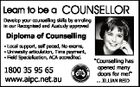 "Learn to be a COUNSELLOR Develop your counselling skills by enroling in our Recognised and Austudy approved Diploma of Counselling * Local support, self paced, No exams, * University articulation, Time payment, * Field Specialisation, ACA accredited. 1800 35 95 65 www.aipc.net.au ""Counselling has opened many doors for me!"" ... JILLIAN ..."