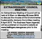 EXTRAORDINARY COUNCIL MEETING 6068741aa An Extraordinary Meeting of Council will be held at 9.00am on Monday 29 June 2015 to discuss the minutes of the Environmental Sustainability Advisory Committee meeting 8 April 2015. The Business Paper (Agenda) will be published on Council's website at www.bellingen.nsw.gov ...