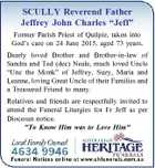 """SCULLY Reverend Father Jeffrey John Charles """"Jeff"""" Former Parish Priest of Quilpie, taken into God's care on 24 June 2015, aged 73 years. Dearly loved Brother and Brother-in-law of Sandra and Ted (dec) Neale, much loved Uncle """"Unc the Monk"""" of Jeffrey, Suzy, Maria and Leanne, loving Great Uncle ..."""