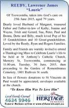 """REEDY, Lawrence James """"Laurie"""" Of Toowoomba, taken into God's care on 25th June 2015, aged 79 years. Dearly loved Husband of Margaret, treasured Father and Father-in-law of Kathy, Joanne and Wayne, Trish and Gerard, Sue, Peter, Paul and Donna, Dette and Billy, much loved Pop of his 15 Grandchildren ..."""