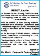 REEDY, Laurie St Vincent De Paul Society Qld Vincentians, Volunteers and Staff are invited to attend the Thanksgiving Mass of their late Member, Laurie Reedy. Past St Vincent De Paul Society Member, President of St Anthony's Conference, past Towoomba Regional Council President and a regular Volunteer at the Family ...