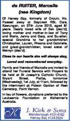 de RUITER, Marcelle (nee Kingdom) Of Hervey Bay, formerly of Drouin, Vic. Passed away at Baycrest RSL Care, Kawungan, on 27th June 2015, aged 81 years. Dearly loved wife of Ben (dec'd); loving mother and mother-in-law of Tony and Marie, Jenny and Gary, and Su-ellen; special Grandma to her ...