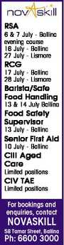 RSA 6 & 7 July - Ballina evening course 16 July - Ballina 27 July - Lismore RCG 17 July - Ballina 28 July - Lismore Barista/Safe Food Handling 13 & 14 July Ballina Food Safety Supervisor 13 July - Ballina Senior First Aid 10 July - Ballina CIII Aged Care Limited positions CIV TAE Limited positions For ...