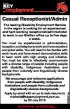 Casual Receptionist/Admin 6069647aa The leading Disability Employment Service in the region is looking for an experienced and hard working receptionist/administrator to work in our Grafton office up to five days a week. You must be experienced in administration, reception and telephone work and have excellent computer skills. You ...