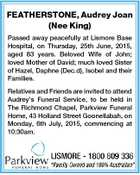FEATHERSTONE, Audrey Joan (Nee King) Passed away peacefully at Lismore Base Hospital, on Thursday, 25th June, 2015, aged 83 years. Beloved Wife of John; loved Mother of David; much loved Sister of Hazel, Daphne (Dec.d), Isobel and their Families. Relatives and Friends are invited to attend Audrey's Funeral ...