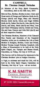 CAMPBELL Br. Thomas Joseph Nicholas (A Member of the Holy Spirit Community, Carseldine), died on the 26th June, 2015. Beloved Son, Brother, Brother-in-law, Uncle and Great-uncle of George and Catherine (both dec'd), George (dec'd) and Bega, Mary and Maurice Browne (both dec'd), Eileen and Hugh Gribbin (both ...