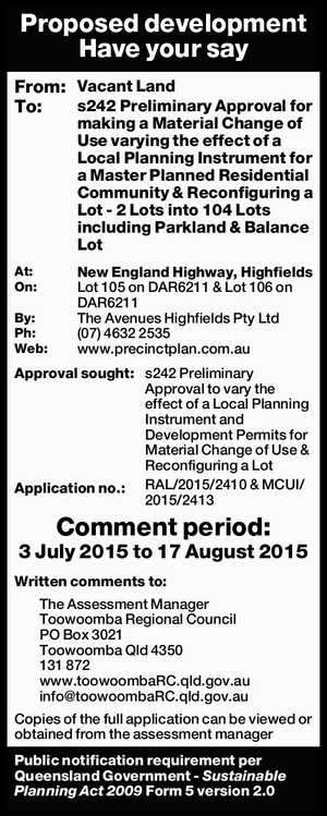 From: Vacant Land To: s242 Preliminary Approval for making a Material Change of Use varying the effect of a Local Planning Instrument for a Master Planned Residential Community & Reconfiguring a Lot - 2 Lots into 104 Lots including Parkland & Balance Lot At: New England Highway, Highfields On: Lot 105 on DAR6211 ...