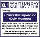 Seeking: Casual Bar Supervisor /Duty Manager Applicants must be experienced with opening/closing of food, beverage and gaming venue, and managing floor staff. Please forward your resume to: functions@whitsundaysailingclub.com.au