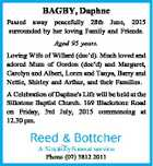 BAGBY, Daphne Passed away peacefully 28th June, 2015 surrounded by her loving Family and Friends. Aged 95 years. Loving Wife of Willard (dec'd). Much loved and adored Mum of Gordon (dec'd) and Margaret, Carolyn and Albert, Loren and Tanya, Barry and Nettie, Shirley and Arthur, and their Families ...