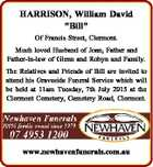 """HARRISON, William David """"Bill"""" Of Francis Street, Clermont. Much loved Husband of Joan, Father and Father-in-law of Glenn and Robyn and Family. The Relatives and Friends of Bill are invited to attend his Graveside Funeral Service which will be held at 11am Tuesday, 7th July 2015 at the Clermont Cemetery ..."""