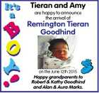 Tieran and Amy are happy to announce the arrival of Remington Tieran Goodhind on the June 12th 2015 Happy grandparents to Robert & Kathy Goodhind and Alan & Aura Marks.