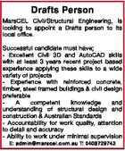 Drafts Person MarsCEL Civil/Structural Engineering, is looking to appoint a Drafts person to its local office. Successful candidate must have; - Excellent Civil 3D and AutoCAD skills with at least 3 years recent project based experience applying these skills to a wide variety of projects - Experience with reinforced concrete, timber ...