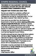 GYMPIE REGIONAL COUNCIL PROVISION OF MANAGEMENT SERVICES FOR KANDANGA AND/OR TIN CAN BAY AND/OR GOOMERI PUBLIC SWIMMING POOLS REQUEST FOR TENDER 2014-2015-T026 Tenders are invited from suitably qualified and experienced contractors for the provision of management services for Kandanga and/or Tin Can Bay and/or Goomeri Public ...