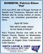 "BONNEFIN, Patricia Eileen `Pat' 21st June 2015, late of Eungai, formerly of Sawtell and Turramurra. Beloved wife of Richard (dec'd), loving mother of James, Annette, Jai, cherished grandmother of Alicia. Aged 92 Years ""She will be sadly missed by her family & friends"" Pat's Funeral Service was held at ..."