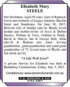 Elizabeth Mary STEELE Nee Stockham. Aged 94 years. Late of Kepnock Grove and formerly of Legacy Gardens, Barolin Street and Stanthorpe. On June 30, 2015. Beloved wife of Stanley (dec'd). Dearly loved mother and mother-in-law of Joyce & Delbar Haynes, William & Terry, Graham & Paddy, David & Sharyn, Jan & George Hall, Allan ...