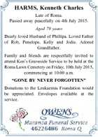 HARMS, Kenneth Charles Late of Roma. Passed away peacefully on 4th July 2015. Aged 70 years Dearly loved Husband of Phillipa. Loved Father of Rob, Penelope, Kelly and Jodie. Adored Grandfather. Family and friends are respectfully invited to attend Ken's Graveside Service to be held at the Roma Lawn ...