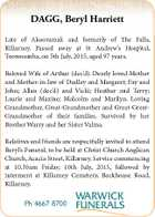 DAGG, Beryl Harriett Late of Akooramak and formerly of The Falls, Killarney. Passed away at St Andrew's Hospital, Toowoomba, on 5th July, 2015, aged 97 years. Beloved Wife of Arthur (dec'd). Dearly loved Mother and Mother-in-law of Dudley and Margaret; Fay and John; Allan (dec'd) and Vicki ...