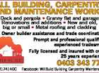 ALL BUILDING, CARPENTRY AND MAINTENANCE WORKS 5854479aaHC Deck and pergola * Granny flat and garage Renovations and additions * New and old, big or small * Metal roofing and cladding Owner builder assistance and trade coordination Prompt and professional qualified experienced tradesmen Fully licensed and insured with over 25 years experience Lic#174140C ...